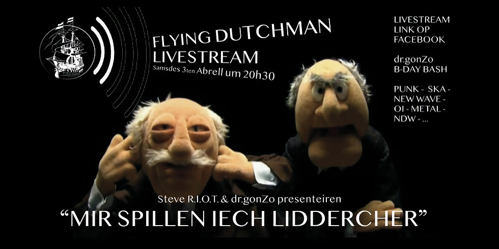 """LIVE STREAM """"Mir spillen Iech Liddercher"""" mam dr.gonZo & Steve R.I.O.T."""