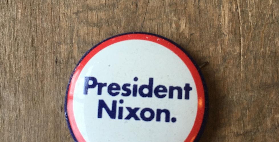 President Nixon Campaign Button