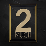 2MUCH Event [Logo].png