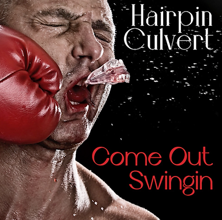 Hairpin Culvert, Come Out Swinging album