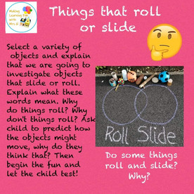 Things that roll or slide.