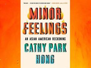 """""""MINOR FEELINGS"""" BY CATHY PARK HONG"""