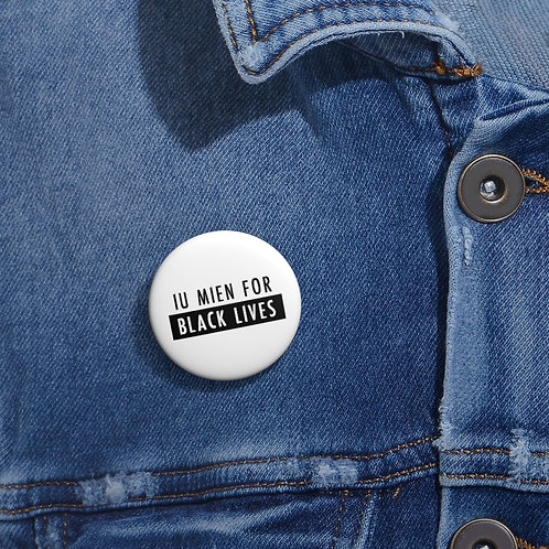 Iu Mien for Black Lives Pin