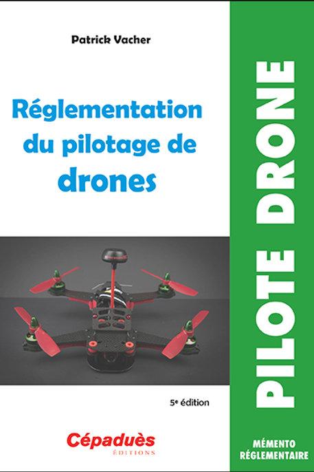 RÉGLEMENTATION DU PILOTAGE DE DRONES (5E ÉDITION)