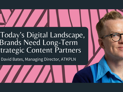 In Today's Digital Landscape, Brands Need Long-Term Strategic Content Partners