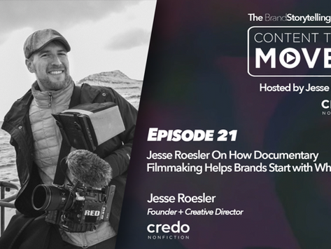 Content That Moves Ep. 21: How Documentary Filmmaking Helps Brands Start with Why