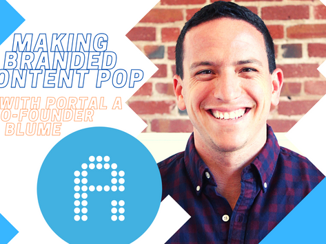 Making Branded Content Pop: Q&A with Portal A Co-Founder Zach Blume