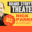 Brand Storytelling Theater Q&A with Rick Parkhill