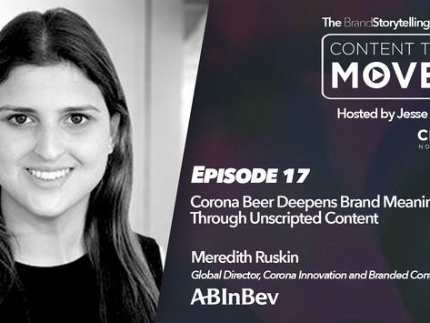 Content That Moves Ep. 17: Corona Beer Deepens Brand Meaning Through Unscripted Content