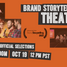 WATCH LIVE: Announcing Official Selections for Brand Storytelling 2022
