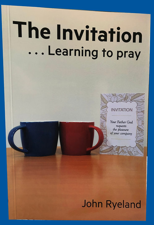 The Invitation . . . Learning to Pray