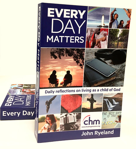 EVERY DAY MATTERS - Daily Reflections on living as a child of God