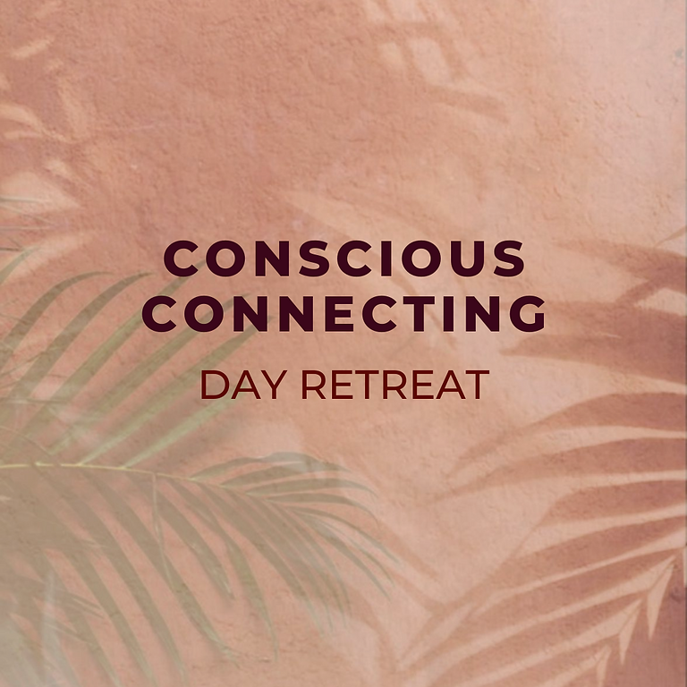 Conscious Connecting ~ Day Retreat