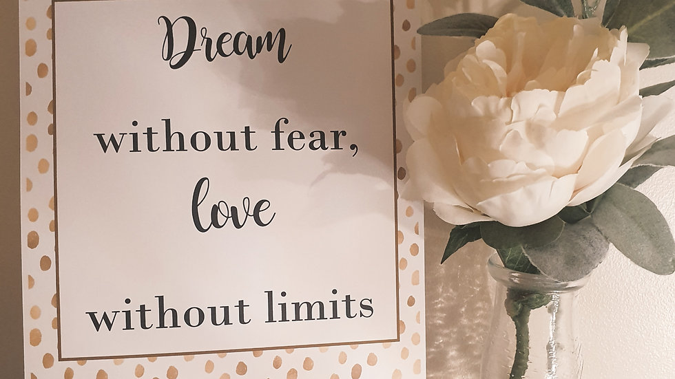 'Dream without fear, Love without limits' Quote Print