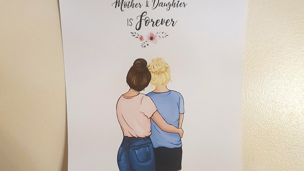 'Love between a Mother & Daughter is Forever' Print