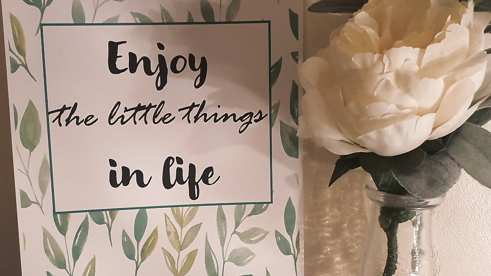 'Enjoy the little things in life' Quote Print