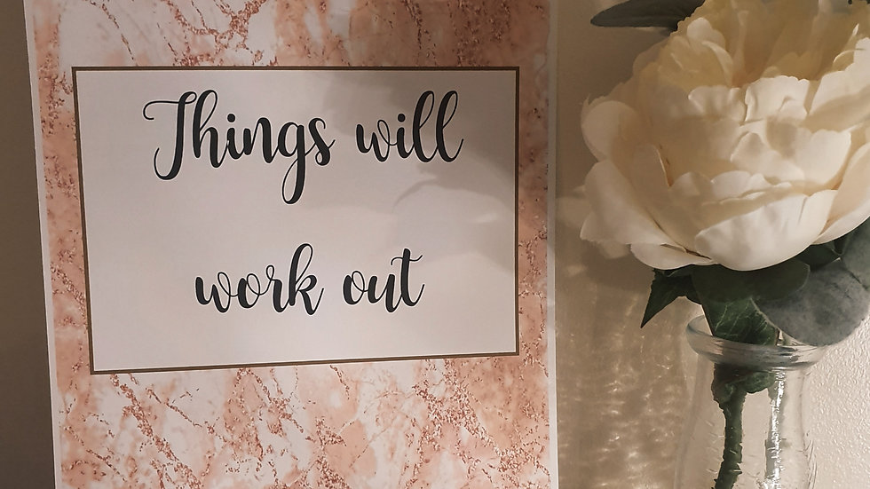 'Things will work out' Quote Print