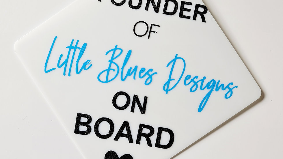 Founder of ... On Board Sign