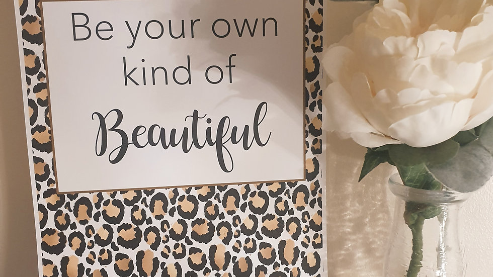 'Be your own kind of Beautiful' Quote Print