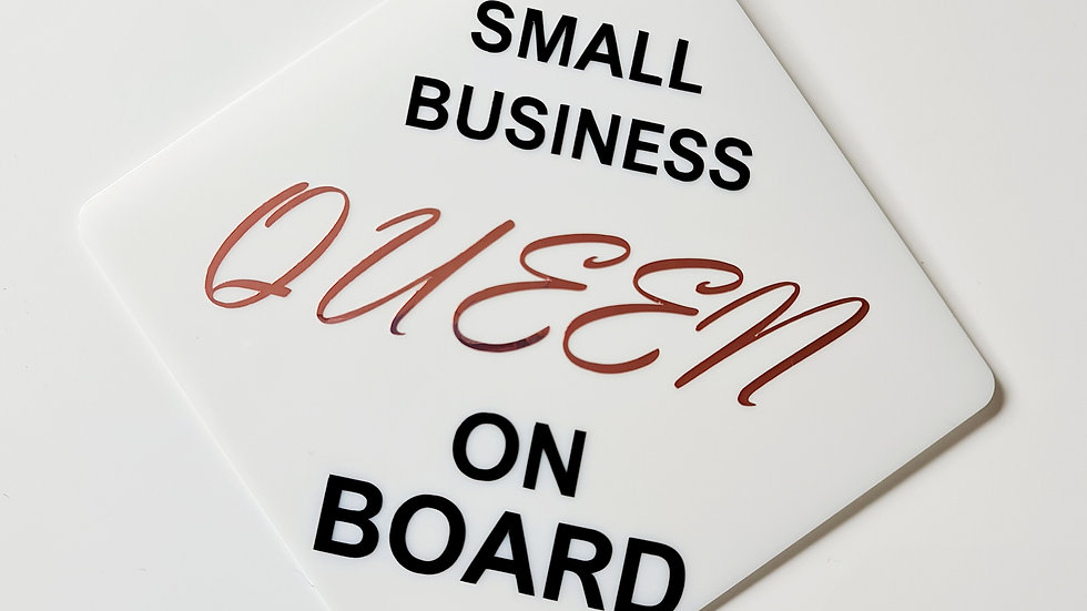 Small Business QUEEN on Board sign