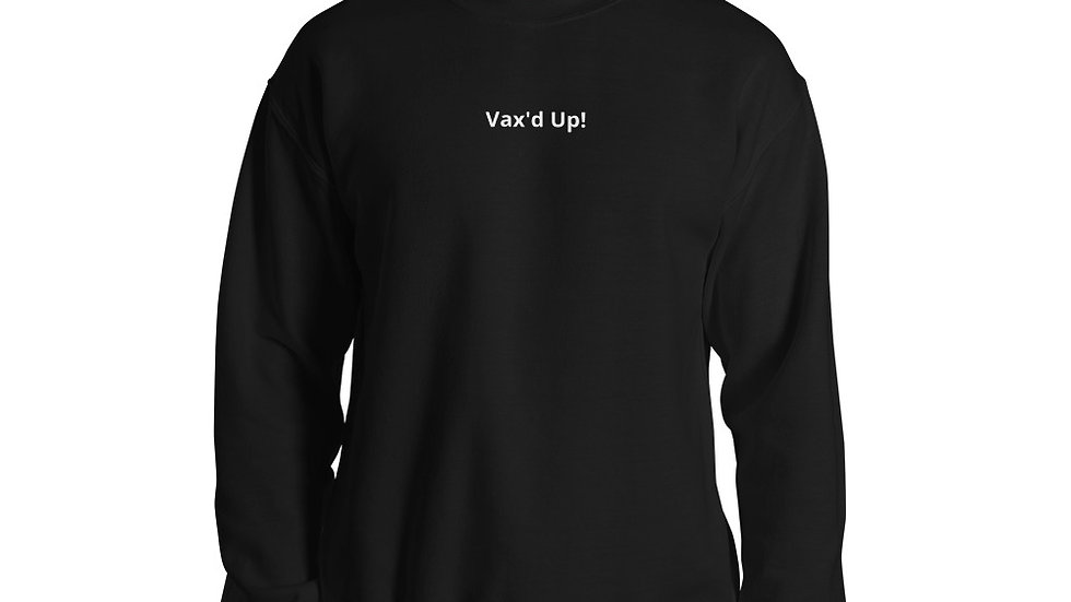 Vax'd Up! - Printed - Unisex Sweatshirt - White Lettering
