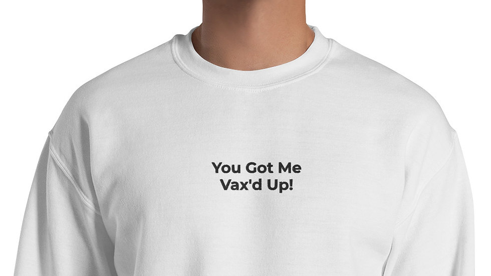 You Got Me Embroidered - Unisex Sweatshirt - Black Lettering