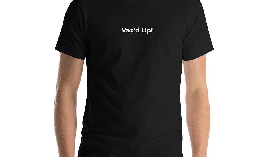 Vax'd Up! Short-Sleeve T-Shirt - White Lettering