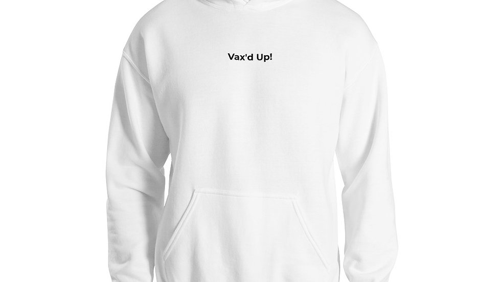 Vax'd Up! - Printed - Unisex Hoodie - White Lettering copy