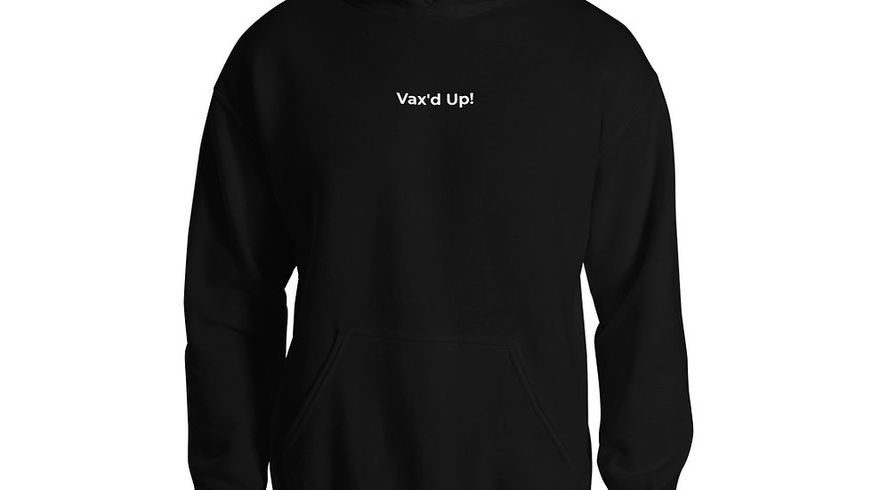 Vax'd Up! - Printed - Unisex Hoodie - White Lettering