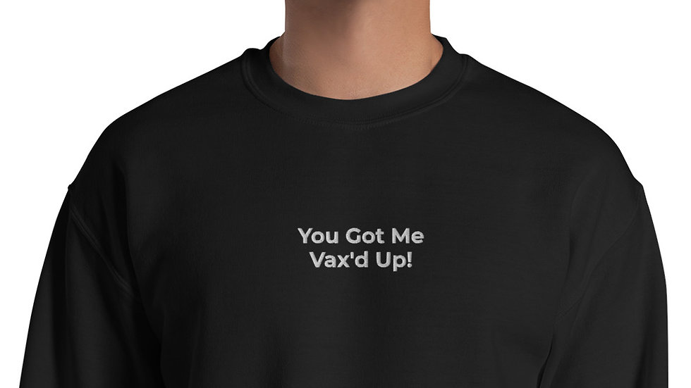 You Got Me Embroidered - Unisex Sweatshirt - White Lettering