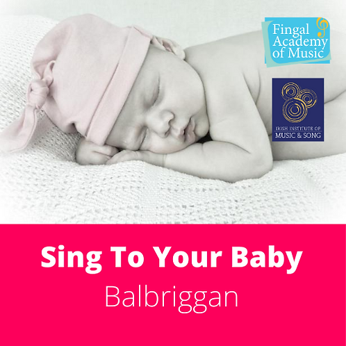 Sing To Your Baby - Classes (Balbriggan)