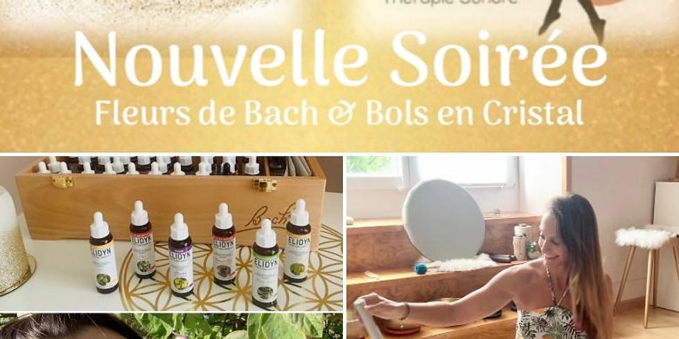 COMPLET! Soirée Bols en Cristal & Fleurs de Bach
