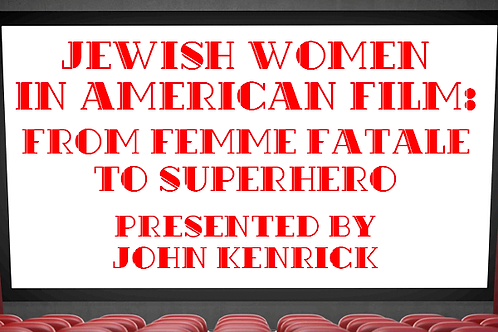 Jewish Women in American Film (Wed., Dec. 2nd at 2:00 PM) member