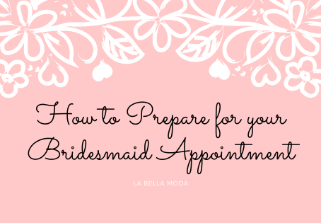 How to Prepare for your Bridesmaid Appointment