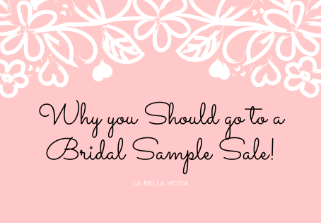 Why You Should Go to a Bridal Sample Sale!