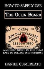How to Safely Use the Ouija Board by Daniel Cumerlato