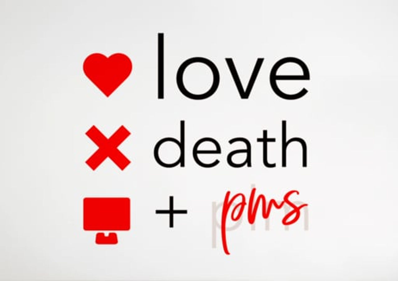 Love, Death & PMS - Podcast Intro