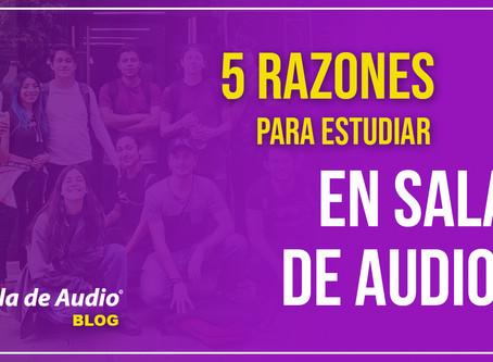 5 Razones para estudiar Ingeniería en Audio en Sala de Audio