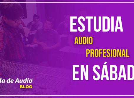 Estudia Audio Profesional ¡los sábados!