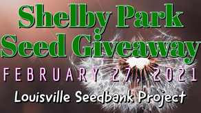 Louisville Seedbank Project's Shelby Park Seed Giveaway event (2/27/21)