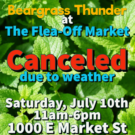 [Cancelled] Beargrass Thunder @ Flea-Off Market: Saturday, July 10th 11am-6pm - 1000 E. Market St
