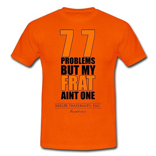 77 Problems Shirt (Orange)