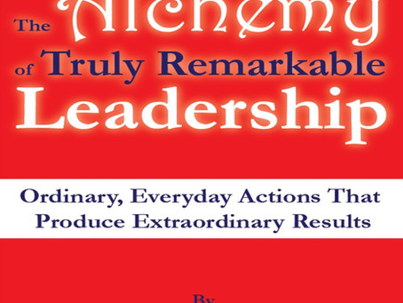 HCI Press Book Release: The Alchemy of Truly Remarkable Leadership