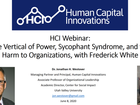 HCI Webinar: Vertical of Powers, Sycophant Syndrome, and the Harm to Organizations, with Fred White