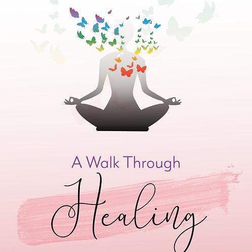 A Walk Through Healing