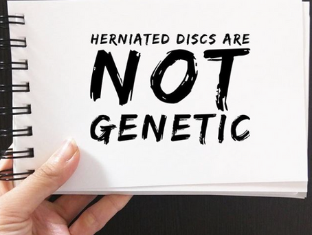 Herniated Discs are not genetic