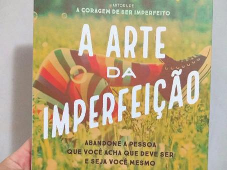 Vale a pena ler a Arte da imperfeição da Bené Brown?