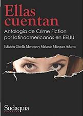 'Ellas cuentan: Antología de Crime Fiction por latinoamericanas en EEUU'