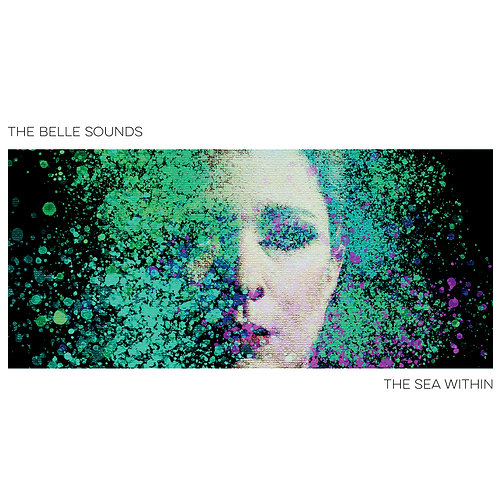 The Belle Sounds - The Sea Within (Full Length album)