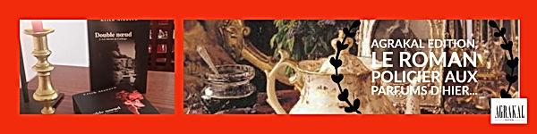 Agrakal Editions, le roman policier aux parfums d'hier